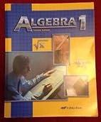 Algebra 1 (A Beka Book) 2nd Edition by…