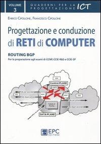 Progettazione e conduzione di reti di computer. Ediz. illustrata: 3 Copertina flessibile – 1 apr 2012 Enrico Cipollone Francesco Cipollone EPC 8863103933