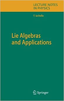 Book Lie Algebras and Applications (Lecture Notes in Physics) by Francesco Iachello (2010-11-19)