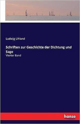 Schriften zur Geschichte der Dichtung und Sage: Vierter Band (German Edition)