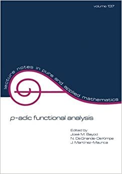 Book p-adic Functional Analysis (Lecture Notes in Pure and Applied Mathematics)