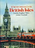 What You Must See in the British Isles, Jo Darke and Timothy Finn, 0896730859
