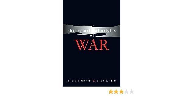 The Behavioral Origins of War