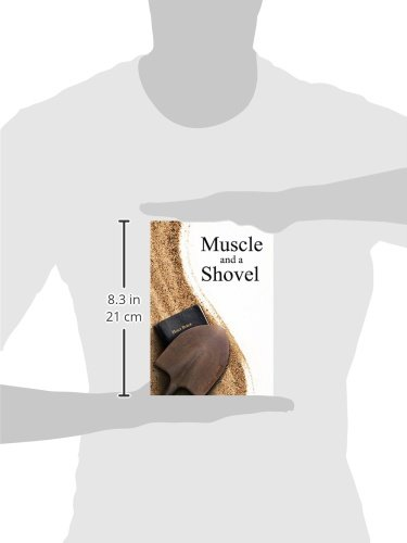 Muscle and a Shovel: 10th Edition with Randall's Secret, Endnotes and Biblical References