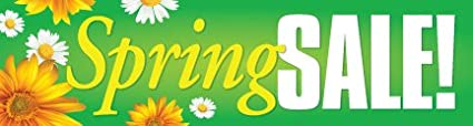 Rope and Taped Hemmed Sides B90SPD Spring Sale Seasonal Indoor Outdoor Banners Furniture and Business Store Signs 13 oz Heavy Duty Vinyl Gloss Banner with Metal Grommets 4 x 20