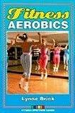 Fitness Aerobics, Lynne G. Brick, 087322471X