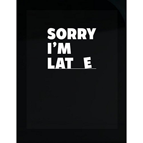 STYLOMART Sorry I'm Late No Excuse for Being Late is Valid Cool Design - Sticker