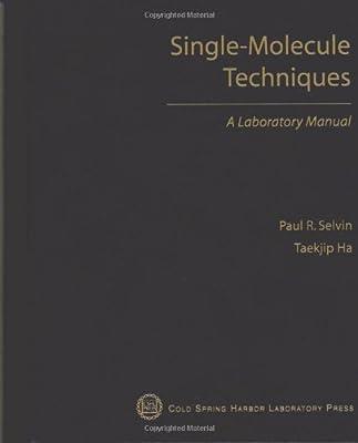 Amazon Fr Single Molecule Techniques Paul R Selvin