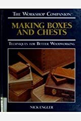 Making Boxes and Chests: Techniques for Better Woodworking (The Workshop Companion) Hardcover