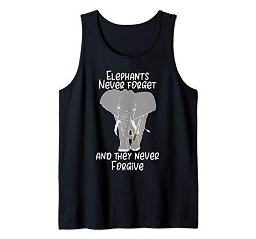 Elephants Never Forget and They Never Forgive Funny Elephant Tank Top