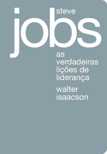 Steve Jobs. As Verdadeiras Lições De Liderança