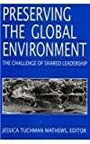 Preserving the Global Environment: The Challenge of Shared Leadership