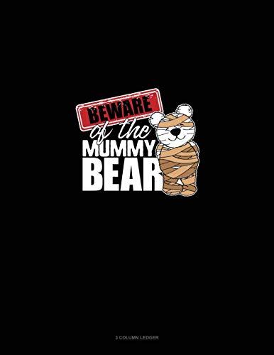 Beware of the Mummy Bear: 3 Column -