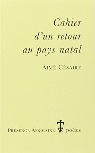 Cahier d'un Retour au Pays Natal (French Edition)