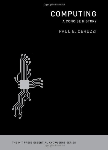 Computing: A Concise History (The MIT Press Essential Knowledge Series)