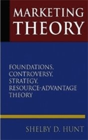 Marketing Theory: Foundations, Controversy ,Strategy, Resource Advantage Theory (Marketing Advantage)