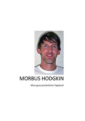 Morbus Hodgkin: Mein ganz persönliches Tagebuch