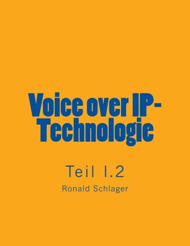 Voice over IP-Technologie - Teil I.2  [Schlager, Ronald] (Tapa Blanda)