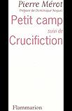 Petit camp, suivi de Crucifiction