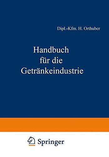 Handbuch für die Getränkeindustrie: Ein kaufmännisches Lehr- und Informationswerk für die Getränkewirtschaft (German Edition)