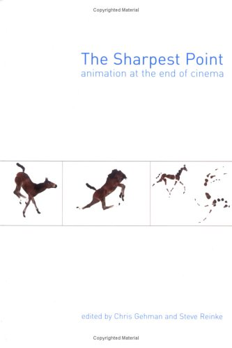 The Sharpest Point: Animation At The End Of Cinema