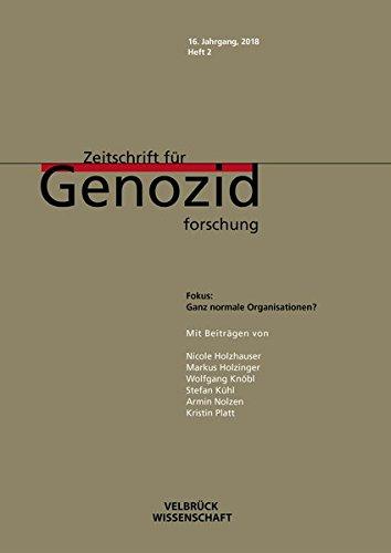 Ganz normale Organisationen?: Zeitschrift für Genozidforschung, 16. Jahrgang 2018