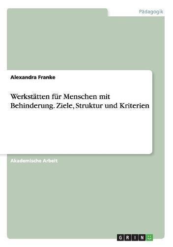 Download Werkstatten Fur Menschen Mit Behinderung. Ziele, Struktur Und Kriterien (German Edition) pdf