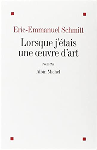 Amazon Fr Lorsque J Etais Une Oeuvre D Art Eric Emmanuel