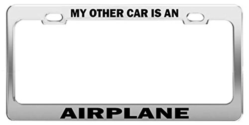 MY OTHER CAR IS AN AIRPLANE Tag License Plate Frame Car - License Car Other Plate Is My