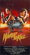 Wired to Kill [VHS]