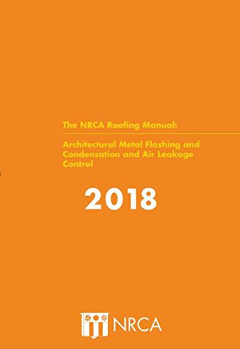 The NRCA Roofing Manual: Architectural Metal Flashing and...