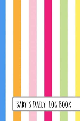 Baby's Daily Log Book: Rainbow Stripes, Record Sleep, Feed, Diapers, Activities  Health Record 6x9in: Perfect For New Parents Or Nannies.