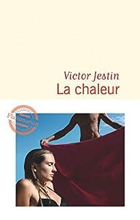 La chaleur, Jestin, Victor