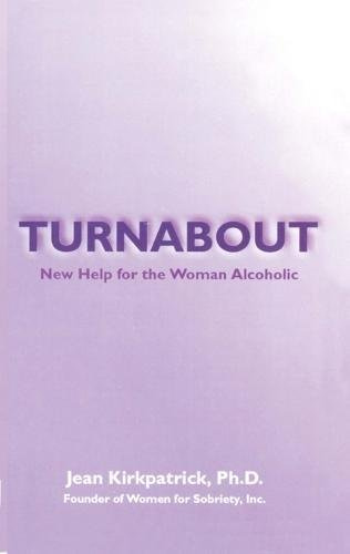 Turnabout: New Help for the Woman Alcoholic
