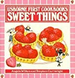 img - for Sweet Things (Usborne First Cookbooks) book / textbook / text book
