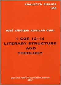 1 Cor 12 Literary Structure And Theology (Analecta Biblica Dissertationes) pdf