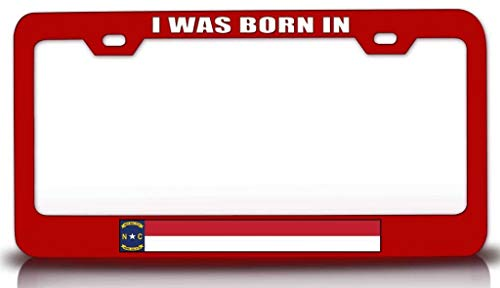 Customola - I was Born in North Carolina w/Flag State Flag Steel Metal License Plate Frame Red