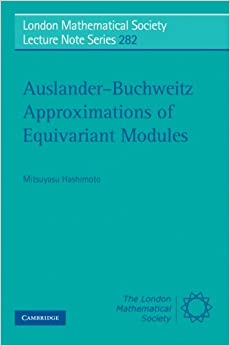 Book Auslander-Buchweitz Approximations of Equivariant Modules (London Mathematical Society Lecture Note Series)