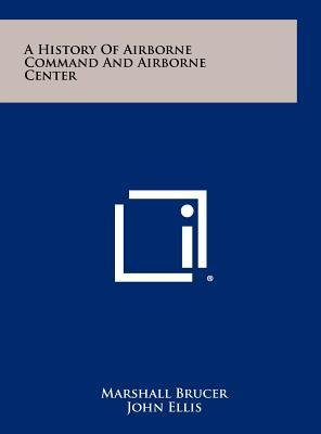 Download A History of Airborne Command and Airborne Center(Hardback) - 2012 Edition pdf