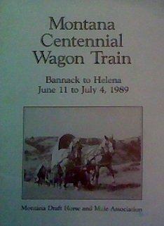 Montana Centennial Wagon Train (Bannack to Helena, June 11 to July 4, 1989)