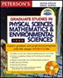 Graduate Studies in Physical Sciences, Mathematics and Environmental Sciences, Peterson's Guides Staff, 0768902045