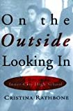 On the Outside Looking, Cristina Rathbone, 0613167899