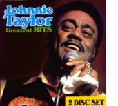 Johnnie Taylor Greatest Hits (The Best Of Johnnie Taylor)