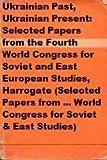 Ukrainian Past, Ukrainian Present, , 0312086717