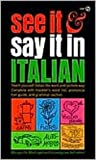 See It and Say It in Italian, Giuseppina Salvadori and Margarita Madrigal, 0451054482