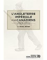 L'Angleterre impériale et les canadiens 1763-1841