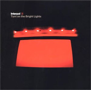 Interpol『Turn On The Bright Lights』