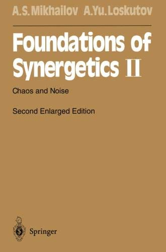 Foundations of Synergetics II: Chaos and Noise (Springer Series in Synergetics)