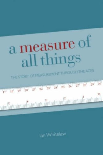 Measure Of All Things  The Story Of Man And Measurement