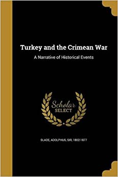 Book Turkey and the Crimean War: A Narrative of Historical Events